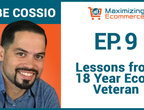 How to Set Your Ecommerce Business Up For Long-Term Success with Gabe Cossio, Ep #9
