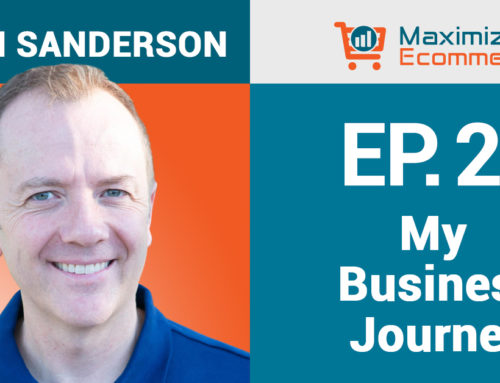 Why Kevin Decided to Dive Into an Ecommerce Business, Ep #21