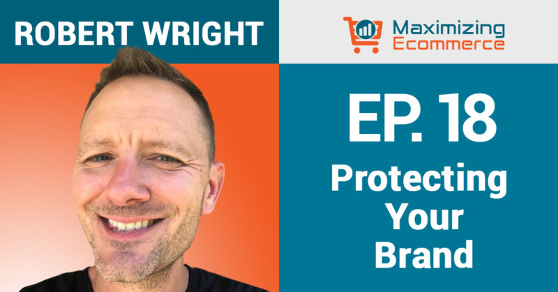 Legal Matters to Consider When Branding Your Business with Robert Wright, Ep #18