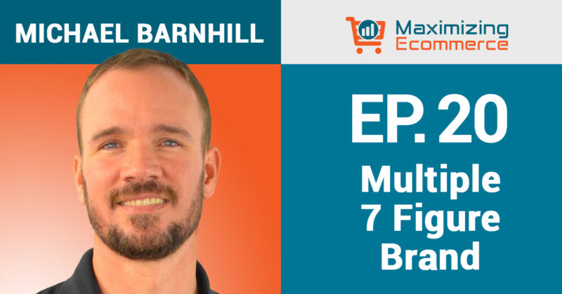 How Michael Barnhill Built a Seven Figure Amazon FBM Business