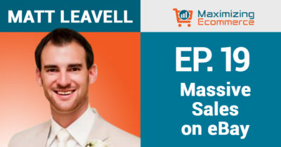 How to Increase eBay Sales with Matt Leavell