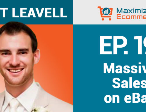 How to Increase eBay Sales with Matt Leavell, Ep #19