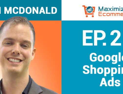 Driving Sales with Google Shopping Ads with Ryan McDonald, Ep #25