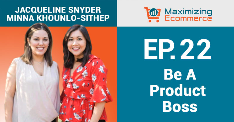 Become a Product Boss and Master Content Creation with Minna Khounlo-Sithep and Jacqueline Snyder