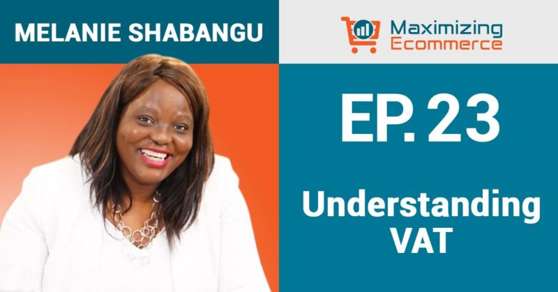 Selling on Amazon in Europe: Understanding Value-Added Tax with Melanie Shabangu