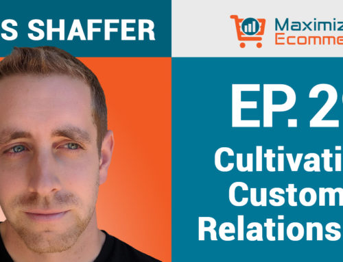 How to Cultivate a Connection with Customers with Chris Shaffer, Ep #29