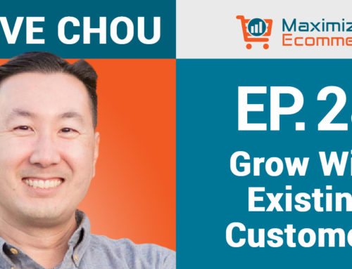 Genius Ways to Increase Sales Without Launching New Products with Steve Chou, Ep #28