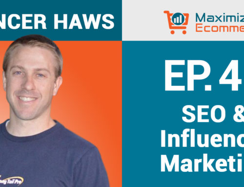 Search Engine Optimization and Influencer Marketing with Spencer Haws, Ep #41