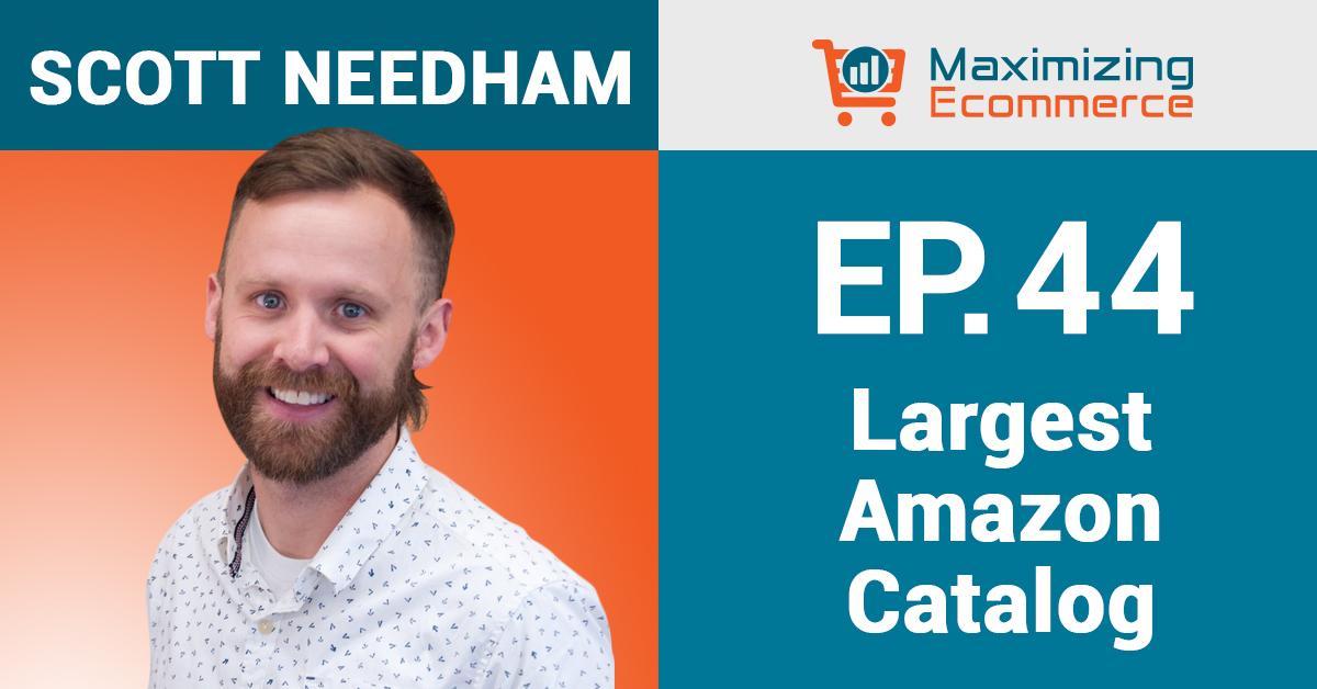Scott Needham - Maximizing Ecommerce