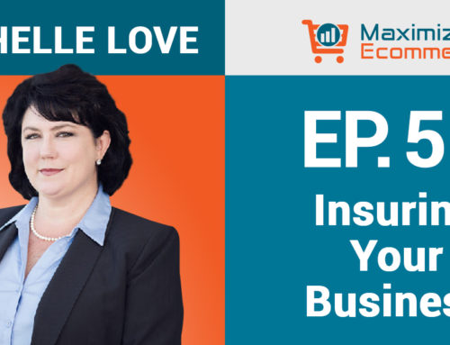 What Ecommerce Store Owners Need to Know About Insurance with Michelle Love, Ep #50