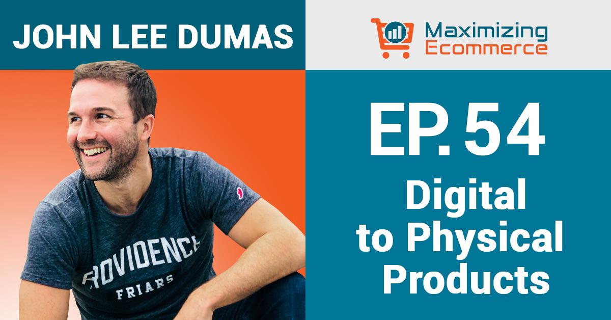 John Lee Dumas - Maximizing Ecommerce