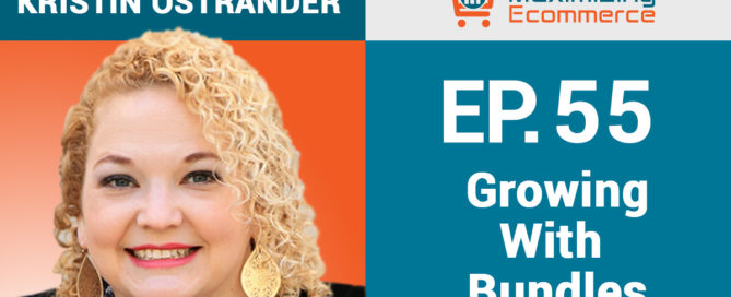 Kristin Ostrander - Maximizing Ecommerce