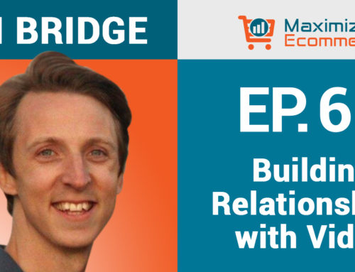 eDeveloping Customer Relationships with Personalized Video with Oli Bridge, Bonjoro, Ep #64