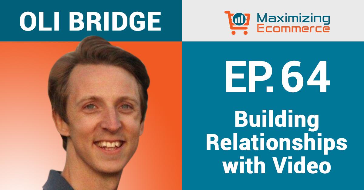 Oli Bridge - Maximizing Ecommerce