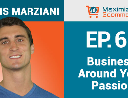 Creating an Ecommerce Brand on Amazon Around Your Passions with Travis Marziani, Ep #65