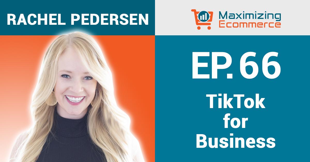 Rachel Pedersen - Maximizing Ecommerce