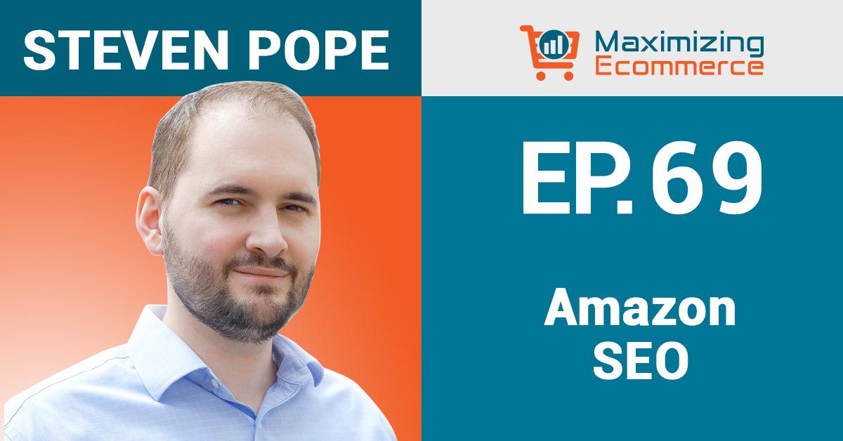 Steven Pope - Maximizing Ecommerce