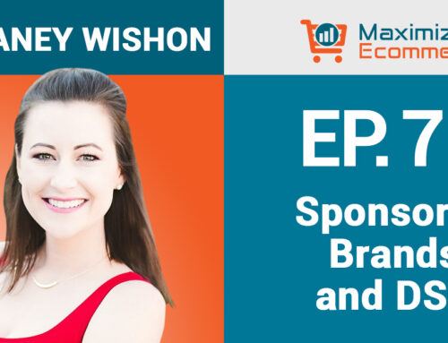 What's Working with Sponsored Brands and DSP with Destaney Wishon, Ep #71
