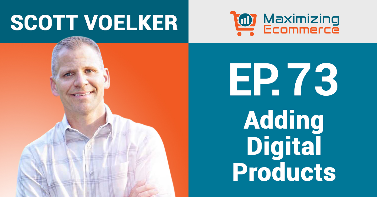 Scott Voelker - Maximizing Ecommerce