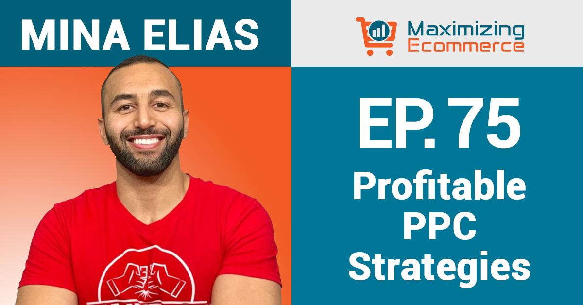 Mina Elias - Maximizing Ecommerce