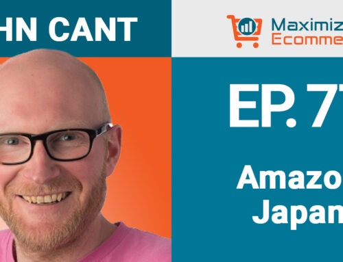 How to Expand to Amazon Japan with John Cant, Ep #77
