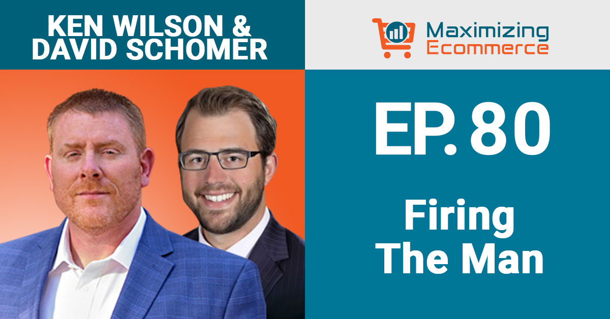 Ken Wilson & David Schomer - Maximizing Ecommerce