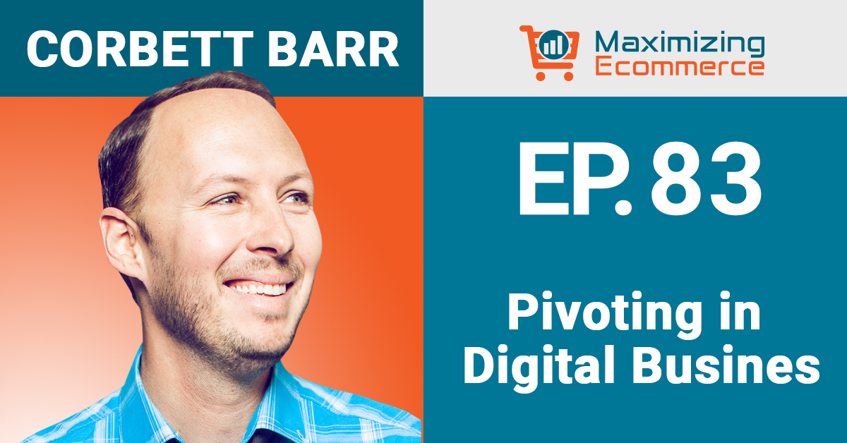 Corbette Barr - Maximizing Ecommerce