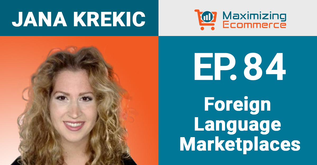 Jana Krekic - Maximizing Ecommerce