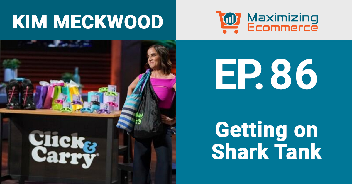 Kim Meckwood - Maximizing Ecommerce
