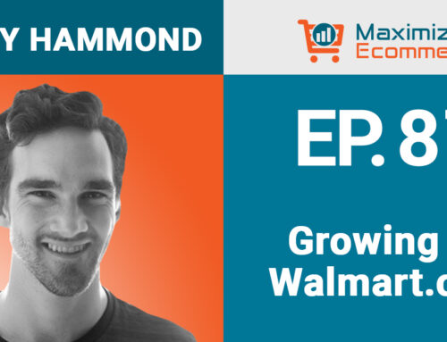 Starting and Scaling on Walmart.com with Corey Hammond, EP #87