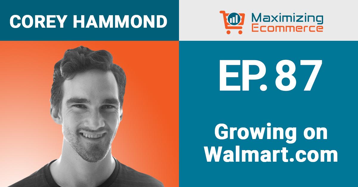 Corey Hammond - Maximizing Ecommerce