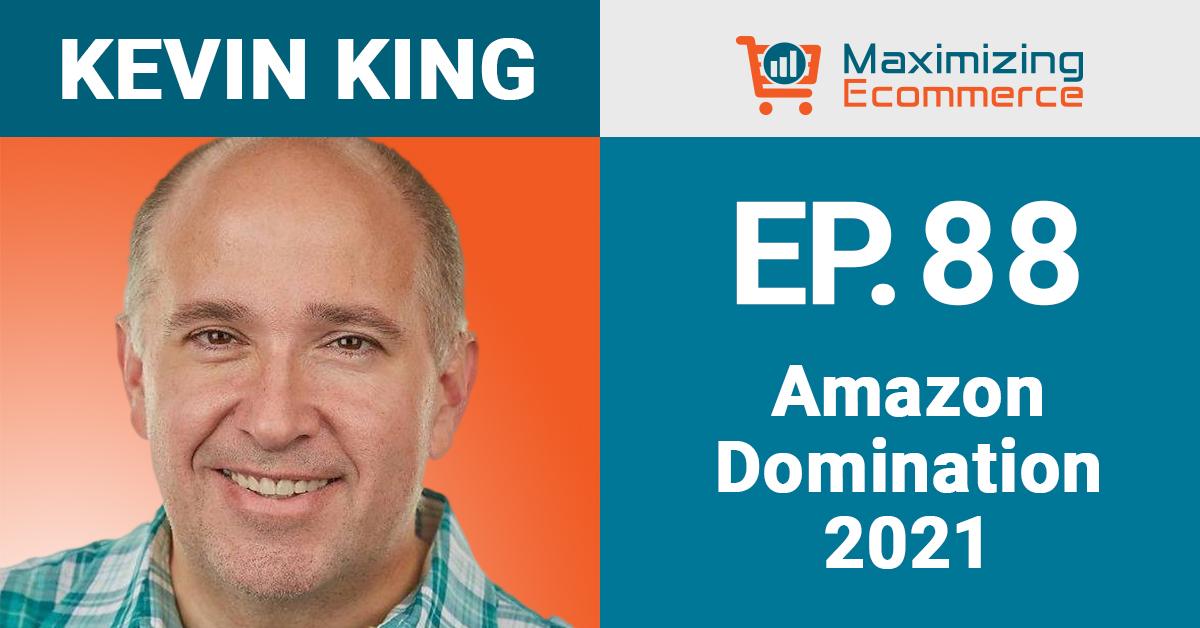 Kevin King - Maximizing Ecommerce