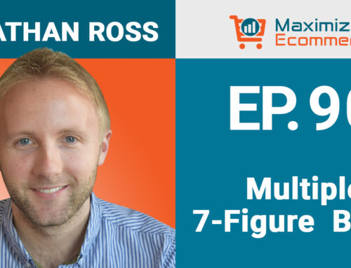Growth Lessons from Multiple 7-Figure Seller Jonathan Ross, Ep #90