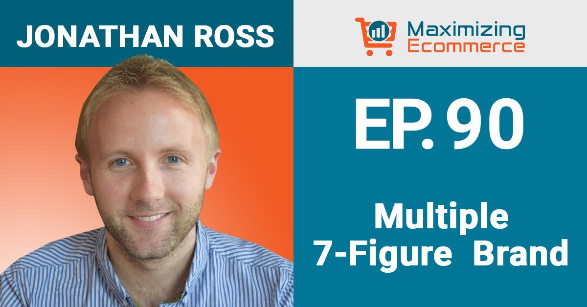 Jonathan Ross - Maximizing Ecommerce