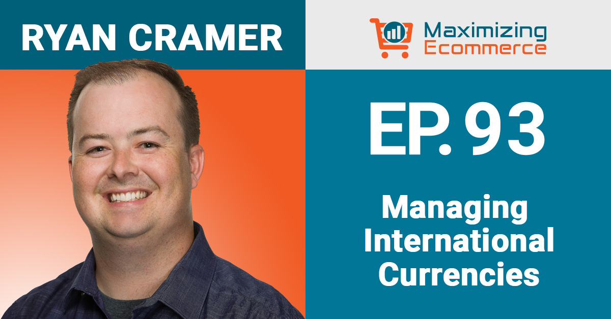 Ryan Cramer - Maximizing Ecommerce