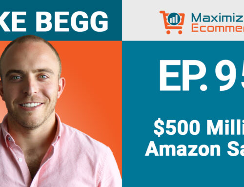 Lessons from Overseeing $500 Million on Amazon with Mike Begg, Ep #95