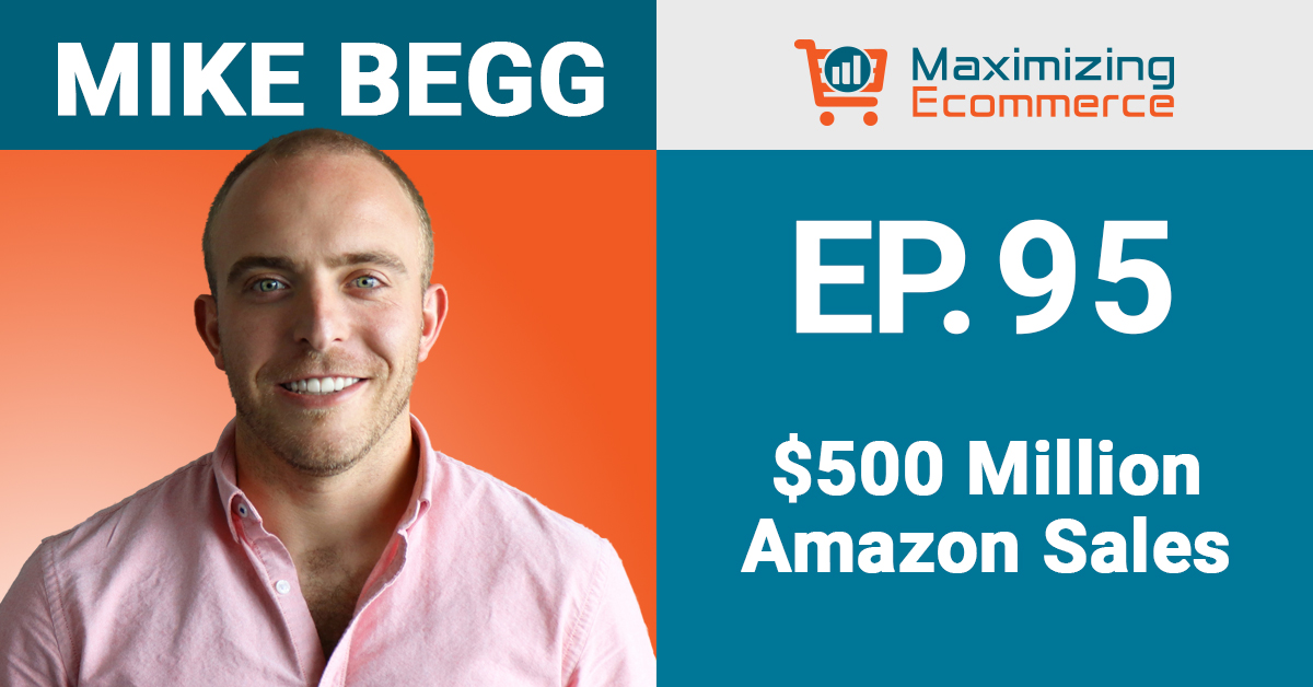 Mike Begg - Maximizing Ecommerce