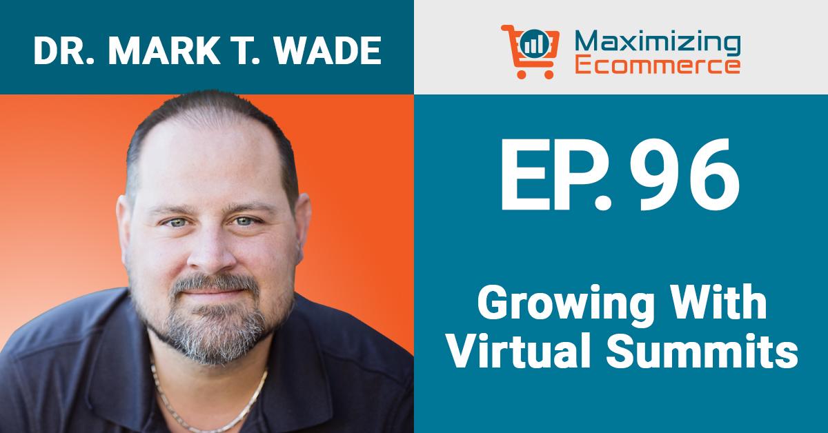 Mark T. Wade - Maximizing Ecommerce