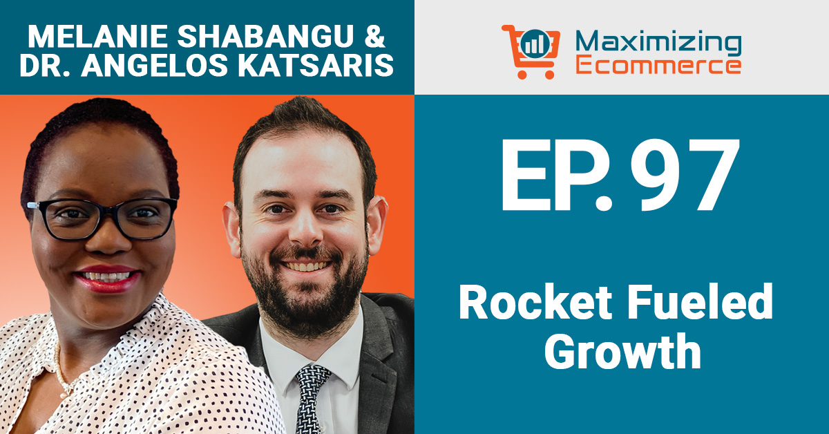 Melanie and Angelos Katsaris - Maximizing Ecommerce
