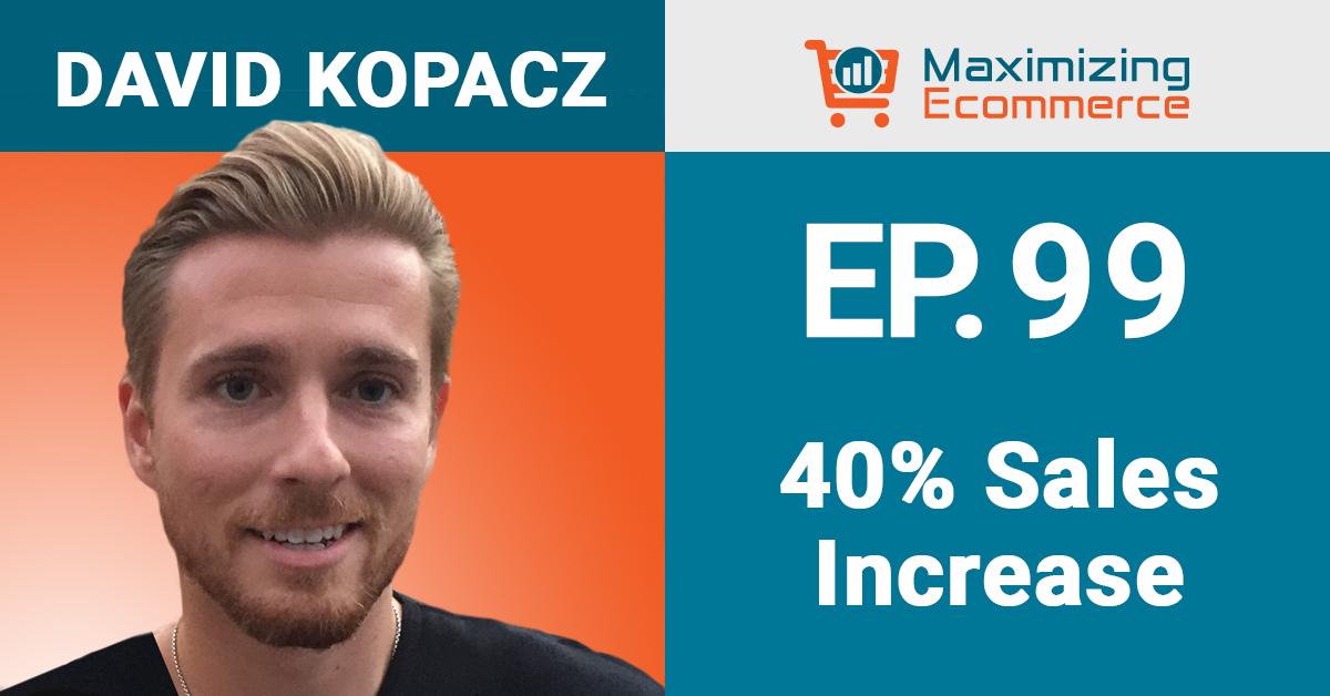 David Kopacz - Maximizing Ecommerce