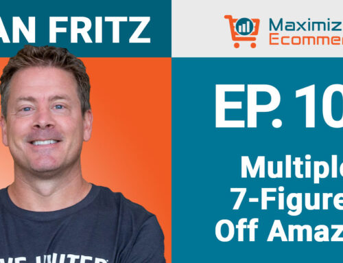 Building a Multiple 7-Figure Made in USA Ecommerce Business with Ryan Fritz, Ep #101