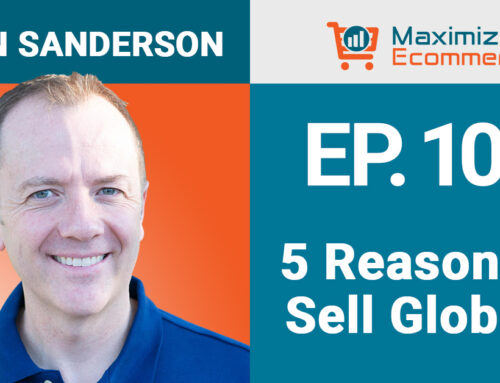 5 Reasons Why You Should Expand Internationally on Amazon, Ep #102