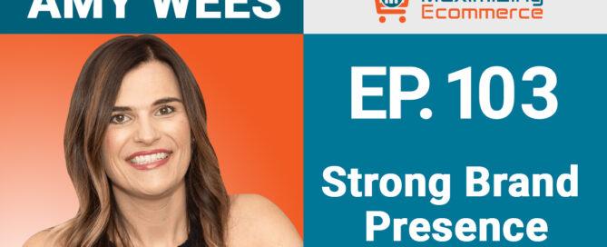 Amy Wees - Maximizing Ecommerce