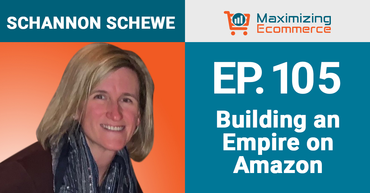 Shannon Schewe - Maximizing Ecommerce