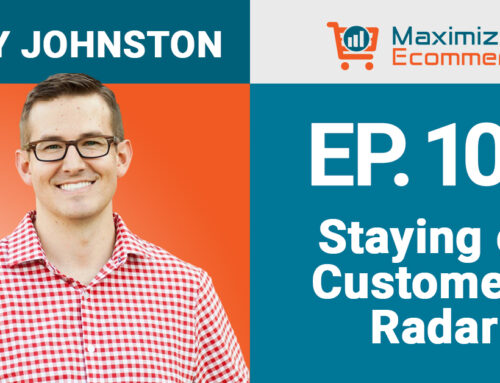 Keeping in Contact with Customers (Outside of Amazon) with Troy Johnston, Ep #108