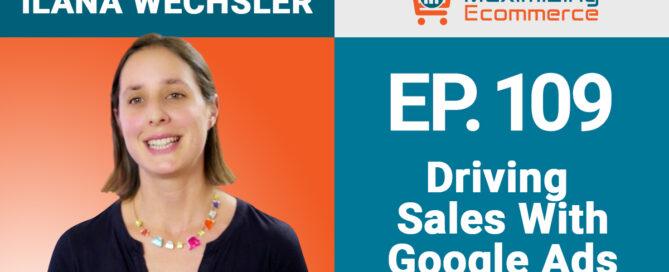 Ilana Wechsler - Maximizing Ecommerce