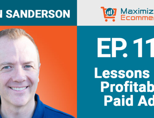 Lessons for Profitable Paid Ads, Ep #110