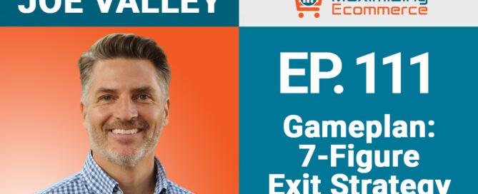 Joe Valley - Maximizing Ecommerce
