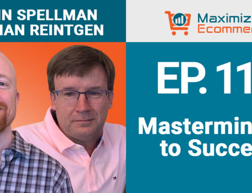 Masterminding for Success in Business with John Spellman and Brian Reintgen, Ep #113