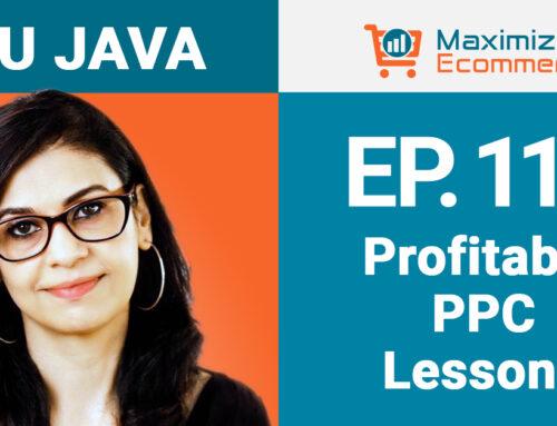 Profitable PPC Strategies with Ritu Java, Ep #114